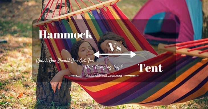 Tent u2013 Which One Should You Get For Your C&ing Trip? & Hammock vs. Tent - Which One Should You Get For Your Camping Trip?