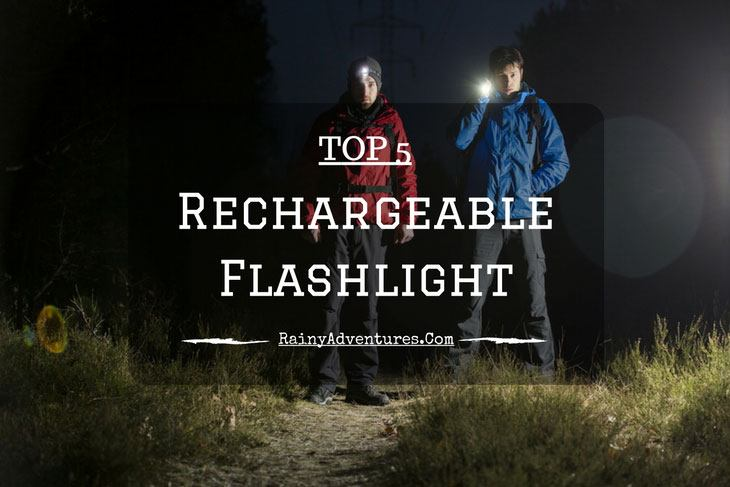 Best Rechargeable Flashlight for 2017