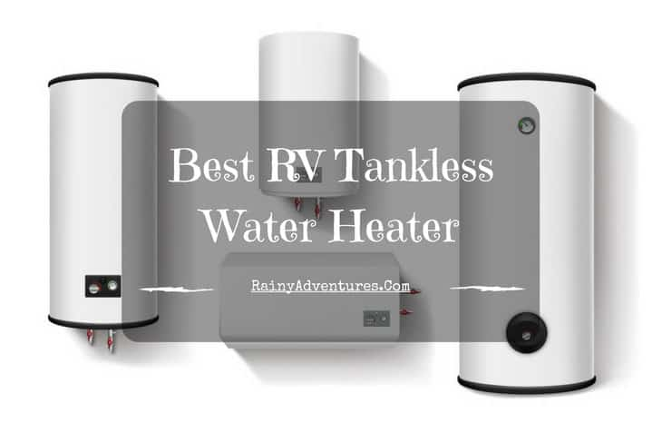 best rv tankless water heater | 2019 reviews | do not buy before