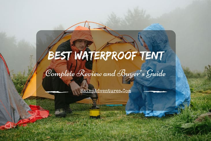 best waterproof tent & Best Waterproof Tent | 2018 Reviews - Do NOT Buy Before Reading This!