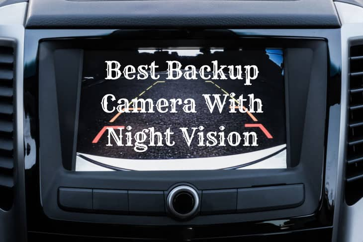 Best Backup Camera With Night Vision