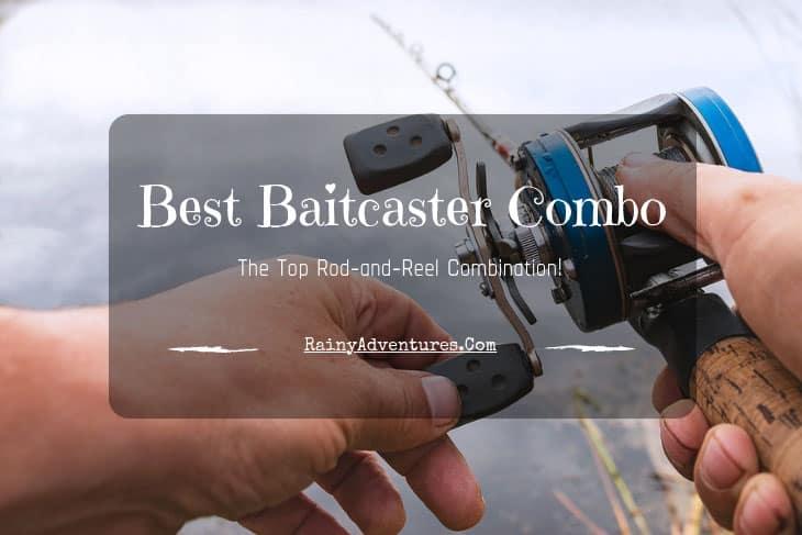 Best Baitcaster Combo