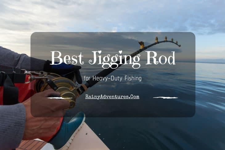 fdaef7ae667 Best Jigging Rod | 2019 Reviews | Do NOT Buy Before Reading This!